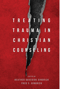 Treating Trauma in Christian Counseling