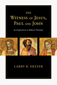 The Witness of Jesus, Paul and John