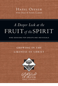 A Deeper Look at the Fruit of the Spirit