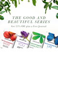 The Good and Beautiful Series