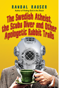 The Swedish Atheist, the Scuba Diver and Other Apo
