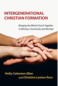 Intergenerational Christian Formation