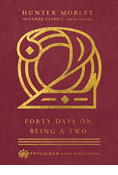 Forty Days on Being a Two
