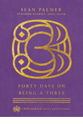 Forty Days on Being a Three