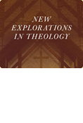 New Explorations in Theology