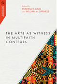 The Arts as Witness in Multifaith Contexts