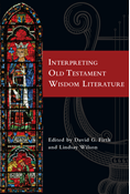 Interpreting Old Testament Wisdom Literature