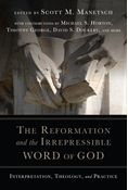 The Reformation and the Irrepressible Word of God
