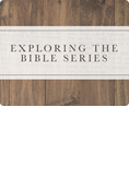 Exploring the Bible Series