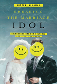 Breaking the Marriage Idol