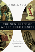 The New Shape of World Christianity