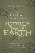 The Messiah Comes to Middle-Earth