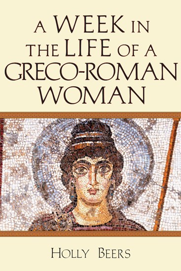 A Week in the Life of a Greco-Roman Woman