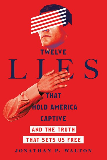Twelve Lies That Hold America Captive