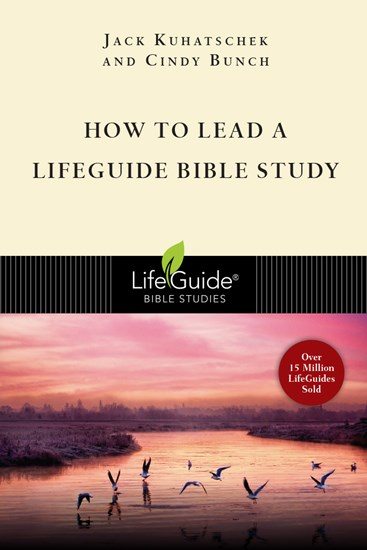 How to Lead a LifeGuide® Bible Study