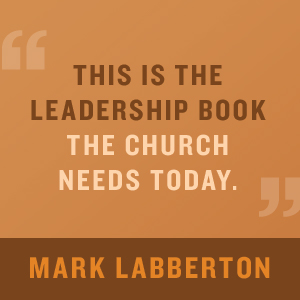 This is the Leadership book the Church Needs Today