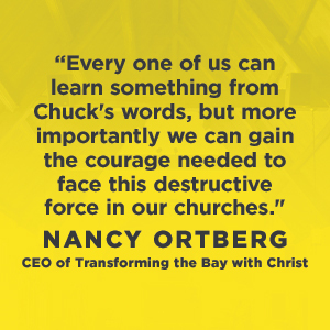 "When Narcissism Comes to Church - Nancy Ortberg says ,""Every one of us can learn something from Chuck's words, but more importantly we can gain the courage needed to face this destructive force in our churches.""age"