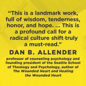 "When Narcissism Comes to Church - Dan B. Allender, ""This is a landmark work, full of wisdom, tenderness, honor, and hope...This is a profound call for a radical culture shift-truly a must-read."""