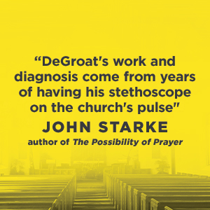 "When Narcissism Comes to Church - John Starke says, ""DeGroat's work and diagnosis come from years of having his stethoscope on the church's pulse."""