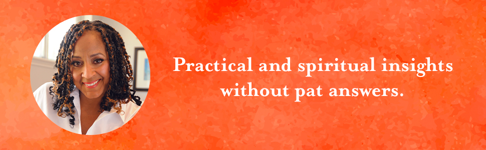 Practical and spiritual insights without pat answers.